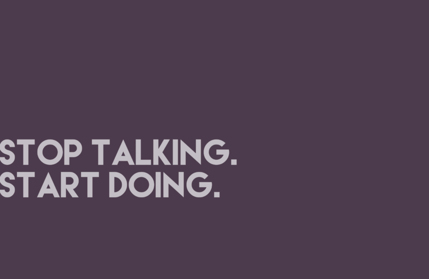 Stop Waiting, Start Doing. Taking My Own Advice