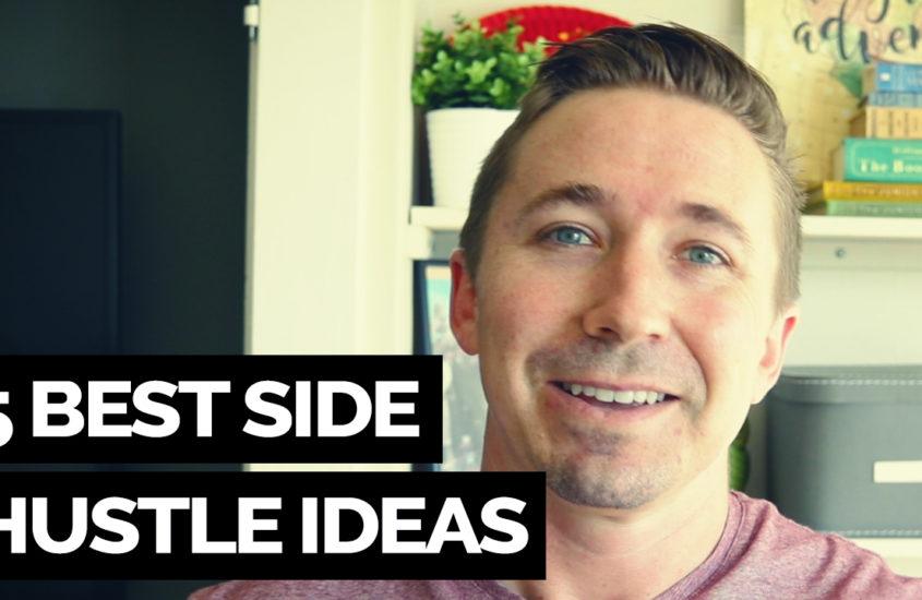 My 5 Best Side Hustle Ideas